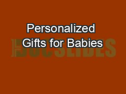 Personalized Gifts for Babies PDF document - DocSlides