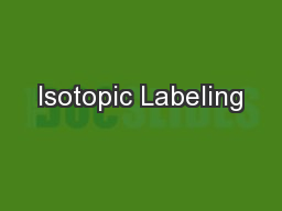 Isotopic Labeling