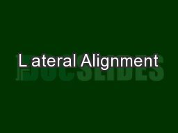 L ateral Alignment