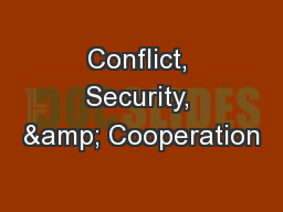 Conflict, Security, & Cooperation PowerPoint PPT Presentation
