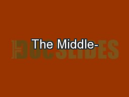 The Middle- PowerPoint PPT Presentation