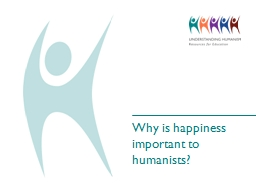 Why is happiness important to humanists?