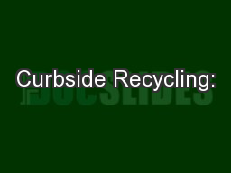 Curbside Recycling: PowerPoint PPT Presentation