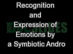 Recognition and Expression of Emotions by a Symbiotic Andro