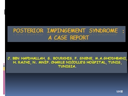 � POSTERIOR IMPINGEMENT SYNDROME�