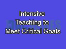 Intensive Teaching to Meet Critical Goals
