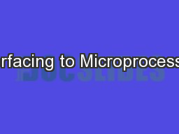Interfacing to Microprocessors