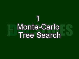 1 Monte-Carlo Tree Search PowerPoint PPT Presentation