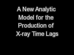 A New Analytic Model for the Production of X-ray Time Lags