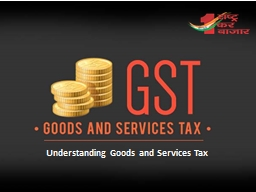Understanding Goods and Services Tax PowerPoint PPT Presentation