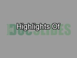 Highlights Of PowerPoint PPT Presentation
