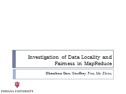 Investigation of Data Locality and Fairness in MapReduce