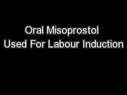 Oral Misoprostol Used For Labour Induction