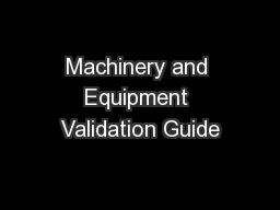 Machinery and Equipment Validation Guide PowerPoint PPT Presentation