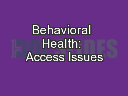 Behavioral Health: Access Issues PowerPoint PPT Presentation