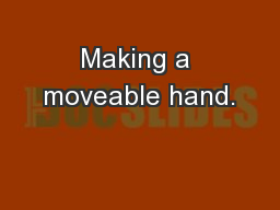 Making a moveable hand. PowerPoint PPT Presentation