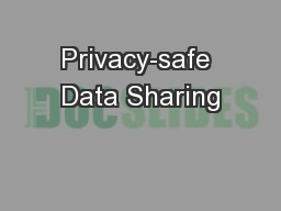 Privacy-safe Data Sharing
