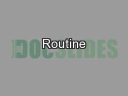 Routine PowerPoint PPT Presentation