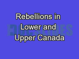 Rebellions in Lower and Upper Canada