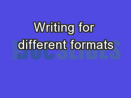 Writing for different formats