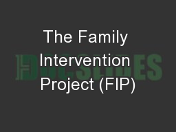 The Family Intervention Project (FIP)