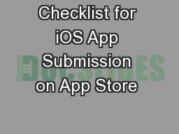 Checklist for iOS App Submission on App Store  PowerPoint PPT Presentation