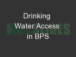 Drinking Water Access in BPS