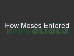 How Moses Entered