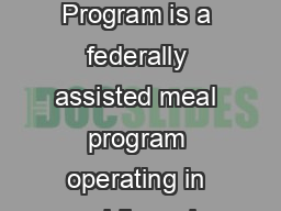 What is the School Breakfast Program The School Breakfast Program is a federally assisted meal program operating in public and nonprofit private schools and residential child care institutions PowerPoint PPT Presentation