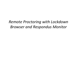 Remote Proctoring with Lockdown Browser and Respondus Monit