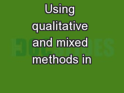 Using qualitative and mixed methods in