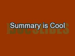 Summary is Cool