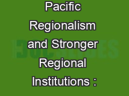 Pacific Regionalism and Stronger Regional Institutions :