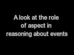 A look at the role of aspect in reasoning about events