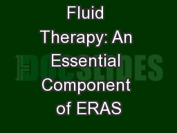 Goal Directed Fluid Therapy: An Essential Component of ERAS