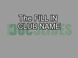 The FILL IN CLUB NAME