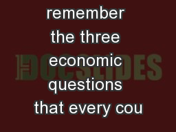 Do you remember the three economic questions that every cou