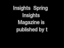 Insights  Spring  Insights Magazine is published by t