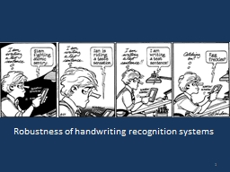 1 Robustness of handwriting recognition systems