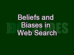 Beliefs and Biases in Web Search