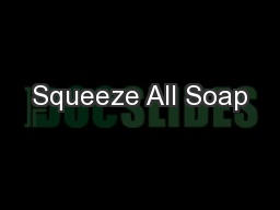 Squeeze All Soap