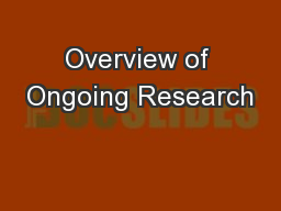 Overview of Ongoing Research PowerPoint PPT Presentation