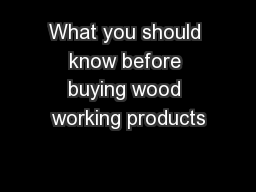 What you should know before buying wood working products