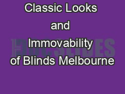 Classic Looks and Immovability of Blinds Melbourne