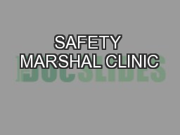 SAFETY MARSHAL CLINIC