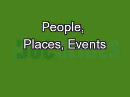 People, Places, Events