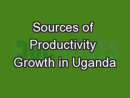 Sources of Productivity Growth in Uganda