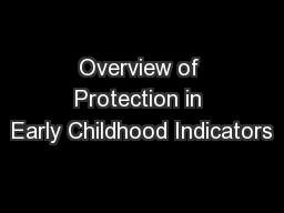 Overview of Protection in Early Childhood Indicators