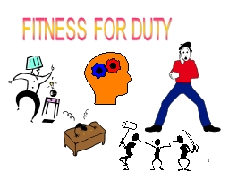 1 FITNESS FOR DUTY