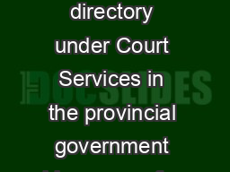 Serving Documents To contact a court registry consult your telephone directory under Court Services in the provincial government blue pages for the phone number of the registry or look for in